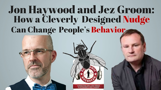 049: Jez Groom and Jon Haywood on How a Cleverly Designed Nudge Can Change People's Behavior – Including How We Pee
